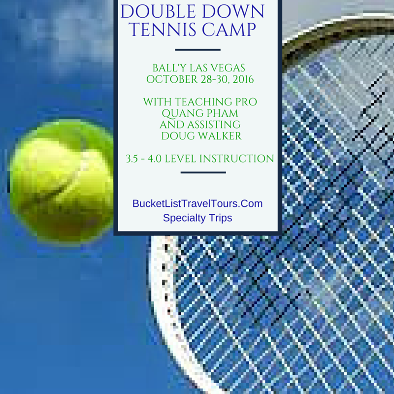 Las Vegas Double Down Tennis Camp  October 2016
